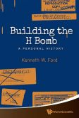 Book Cover Image. Title: Building The H Bomb:  A Personal History, Author: Kenneth W. Ford