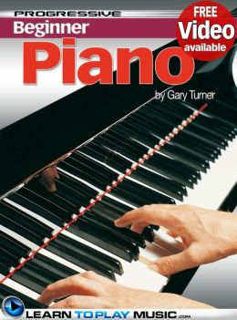 Piano Lessons for Beginners: Teach Yourself How to Play Piano (Free Video Available)