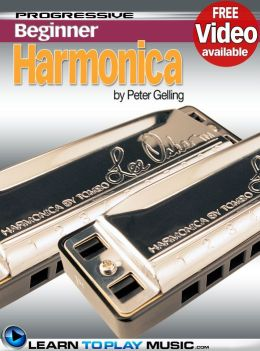 Harmonica Lessons for Beginners: Teach Yourself How to Play Harmonica (Free Video Available)