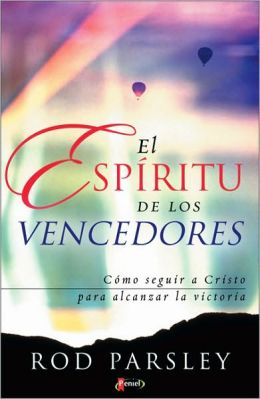 El espiritu de los vencedores (He Came First: Following Christ to Spiritual Breakthrough)