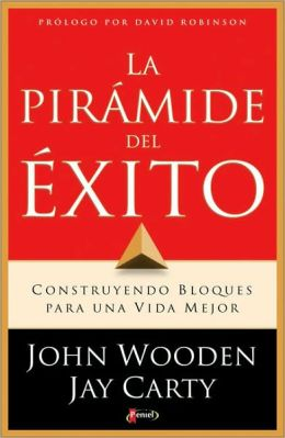 La piramide del exito: Construyendo bloques para una vida mejor (Coach Wooden's Pyramid of Success: Building Blocks for a Better Life)