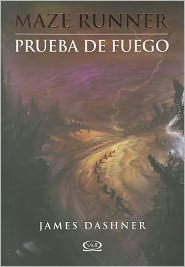 Prueba de fuego (The Scorch Trials: Maze Runner Series #2)