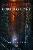 Book Cover Image. Title: Correr o morir (The Maze Runner), Author: James Dashner