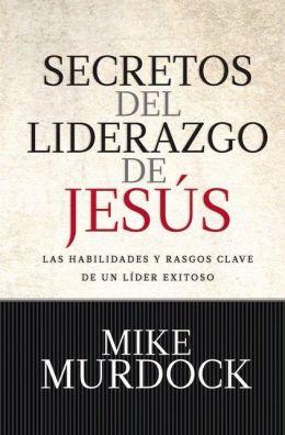Secretos Del Liderazgo de Jesus