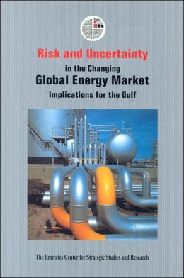 Risk and Uncertainty in the Changing Global Energy Market: Implications for the Gulf