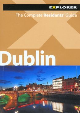 Dublin: The Complete Residents' Guide