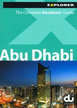 Abu Dhabi Explorer, 8th: The Complete Residents' Guide