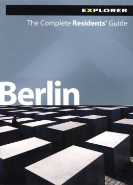Berlin Complete Residents' Guide (Complete Residents' Guide Series)