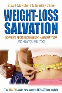 Weight Loss Salvation: How Real People Lose Weight and Keep it Off