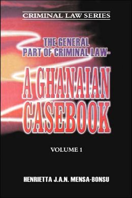 The General Part of Criminal Law: A Ghanaian Casebook