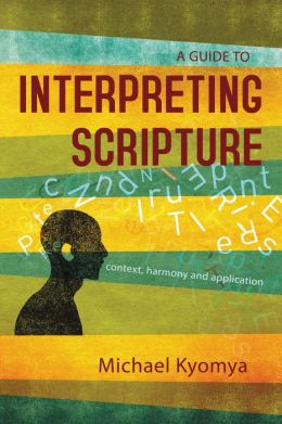 Interpreting Scripture: Context, Harmony, and Application