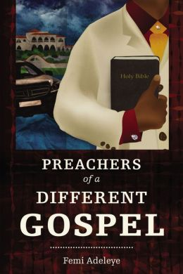 Preachers of a Different Gospel: A Pilgrim's Reflections on Contemporary Trends in Christianity
