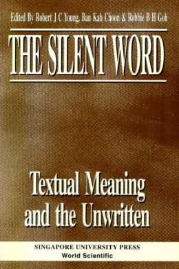 The Silent Word: Textual Meaning and the Unwritten