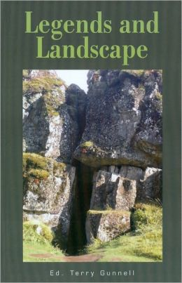 Legends and Landscape: Plenary Papers from the 5th Celtic-Nordic-Baltic Folklore Symposium, Reykjavik 2005