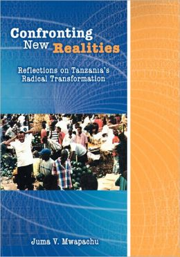 Confronting New Realities. Reflections On Tanzania's Radical Transformation