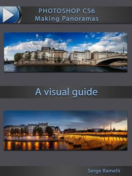 Photoshop CS 6 Making Panoramas (Enhanced Edition)