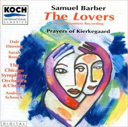 Samuel Barber: The Lovers; Prayers of Kierkegaard