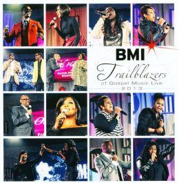 Bmi Trailblazers Of Gospel 2013